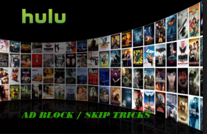 How to Skip or Block Hulu Ads [Simple] [Easy] [Guide]